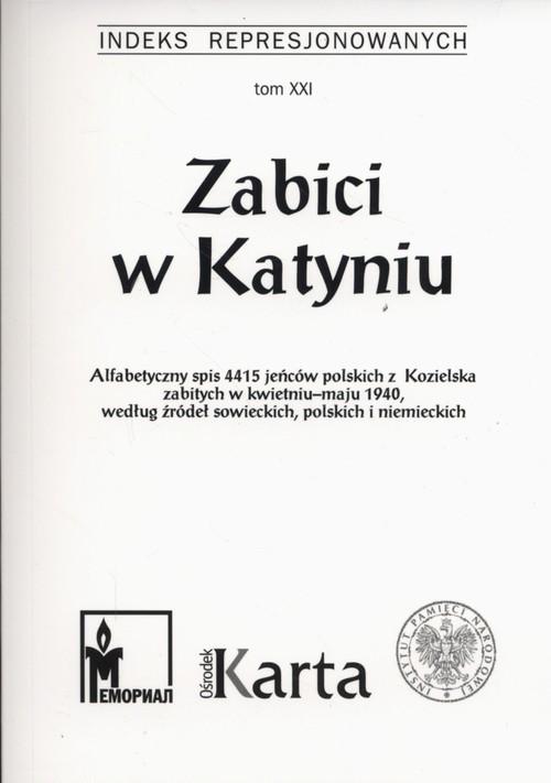 okładka Zabici w Katyniu Indeks Represjonowanych Tom 21, Książka  