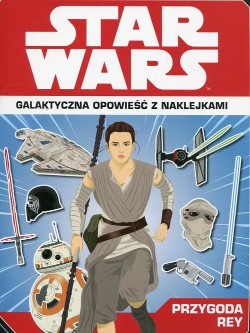 okładka Star Wars Przygoda Rey Galaktyczna opowieść z naklejkami, Książka | Stead Emily