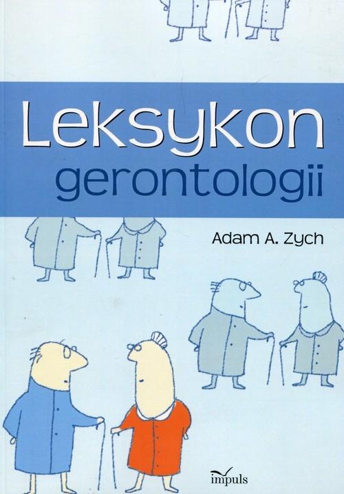 okładka Leksykon gerontologii, Książka | Adam A. Zych