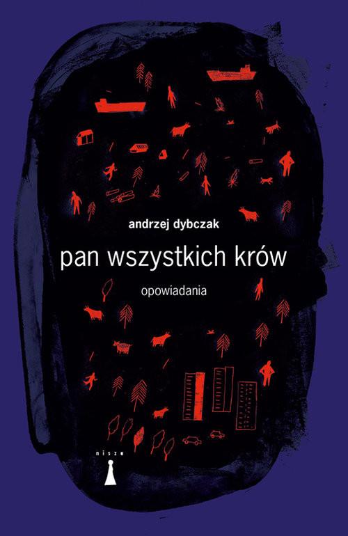 okładka Pan wszystkich krów Opowiadania, Książka | Dybczak Andrzej