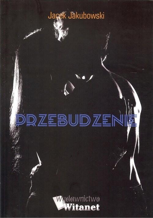 okładka Przebudzenie, Książka | Jacek  Jakubowski