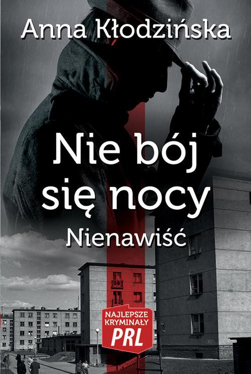 okładka Nie bój się nocy Nienawiść, Książka   Kłodzińska Anna