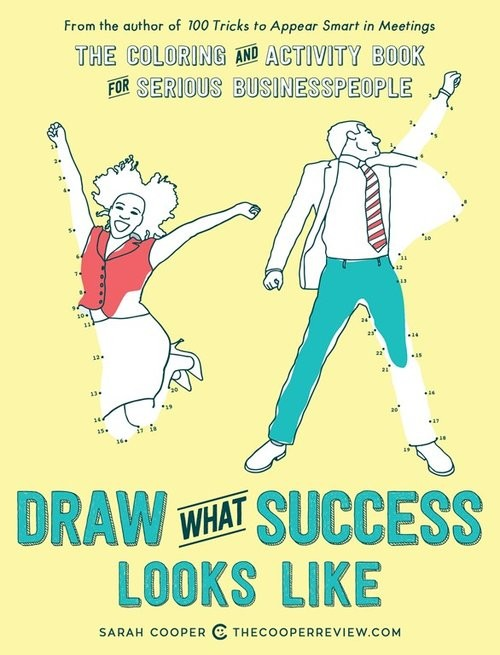 okładka Draw What Success Looks Like The Colouring and Activity Book for Serious Businesspeople, Książka | Cooper Sarah