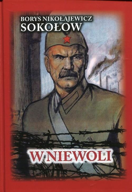 okładka W niewoliksiążka |  | Borys Nikołajewicz Sokołow