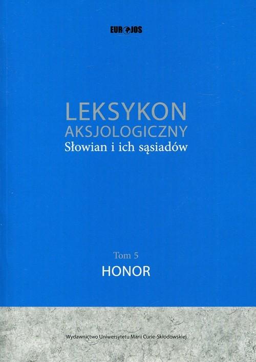 okładka Leksykon aksjologiczny Słowian i ich sąsiadów Tom 5 Honor, Książka |