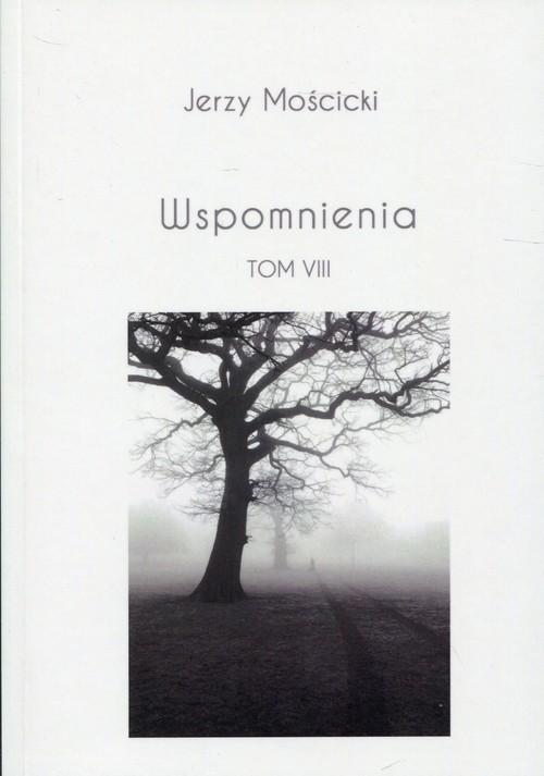 okładka Wspomnienia Tom VIII, Książka | Mościcki Jerzy