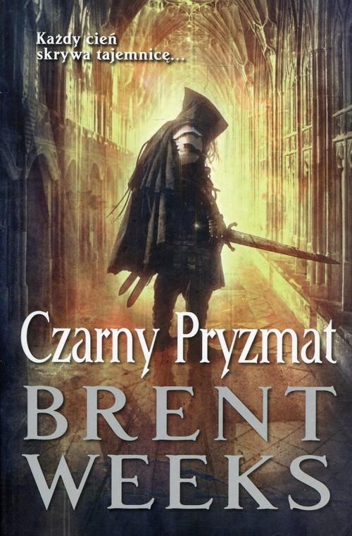 okładka Czarny Pryzmat Powiernik Światła Księga 1, Książka | Brent Weeks
