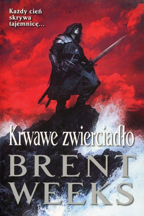 okładka Krwawe zwierciadło Powiernik Światła Księga 4, Książka | Brent Weeks
