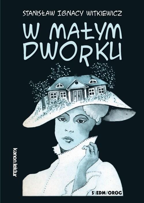 okładka W małym dworku, Książka | Stanisław Ignacy Witkiewicz