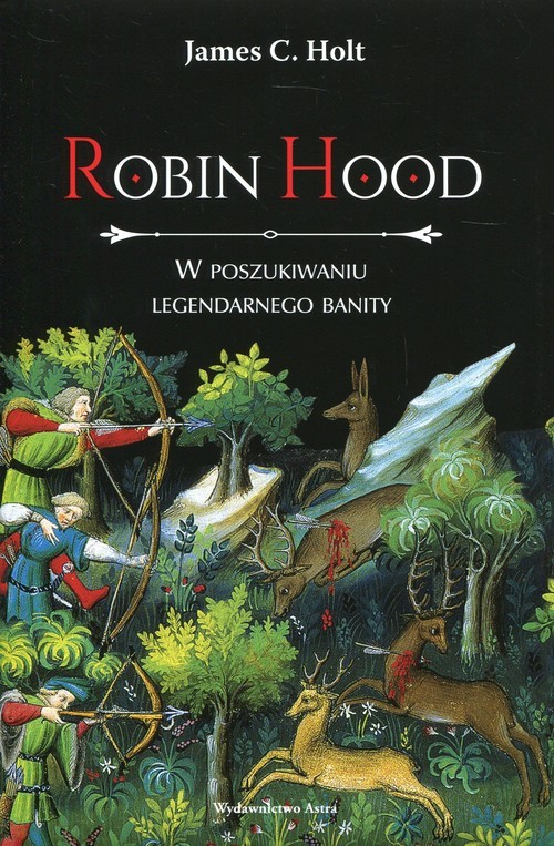 okładka Robin Hood W poszukiwaniu legendarnego banity, Książka   James C. Holt