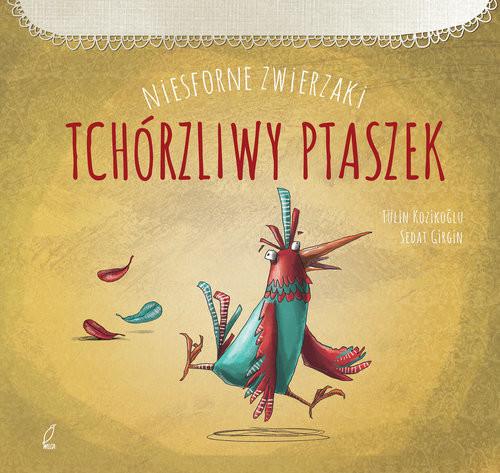 okładka Niesforne zwierzaki Tchórzliwy ptak, Książka | Kozikoglu Tulin