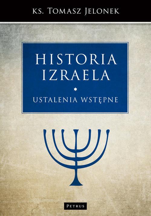 okładka Historia Izraela Ustalenia wstępne, Książka | Jelonek Tomasz