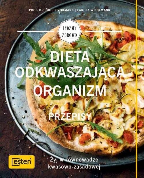 okładka Dieta odkwaszająca organizm Przepisy Żyj w równowadze kwasowo-zasadowej, Książka | Jürgen Vormann, Karola Wiedemann
