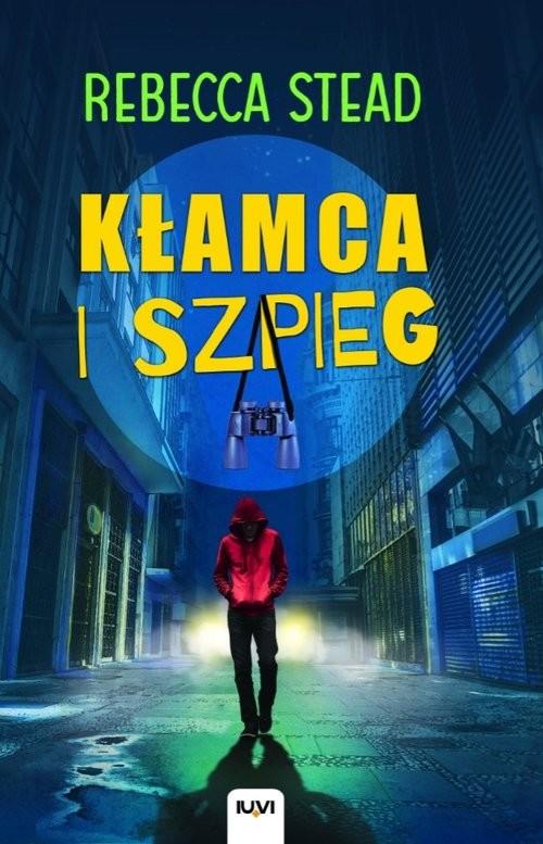 okładka Kłamca i szpieg, Książka | Stead Rebecca