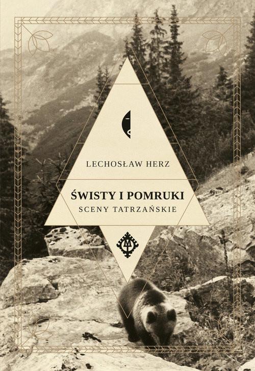 okładka Świsty i pomruki Sceny tatrzańskie, Książka | Lechosław Herz
