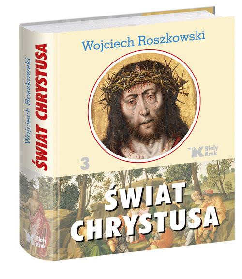 okładka Świat Chrystusa Tom 3, Książka | Wojciech  Roszkowski
