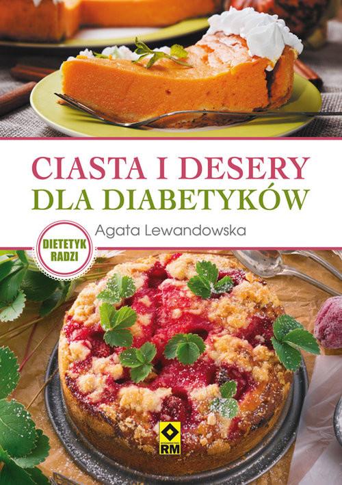 okładka Ciasta i desery dla diabetyków, Książka | Lewandowska Agata
