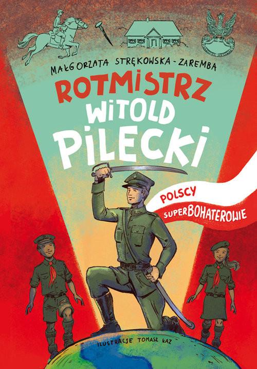 okładka Rotmistrz Witold Pilecki Polscy superbohaterowie, Książka | Strękowska-Zaremba Małgorzata