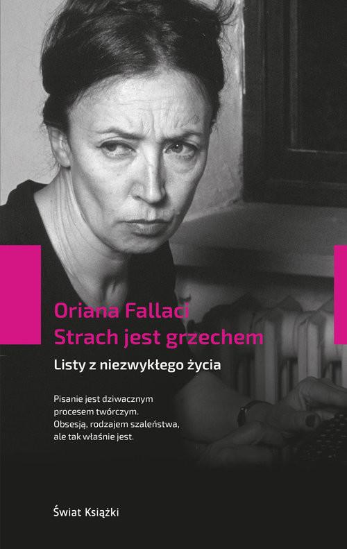 okładka Strach jest grzechem Listy z niezwykłego życia, Książka | Fallaci Oriana