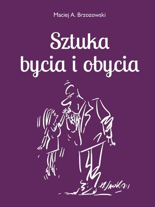 okładka Sztuka bycia i obycia 2, Książka | Maciej Brzozowski