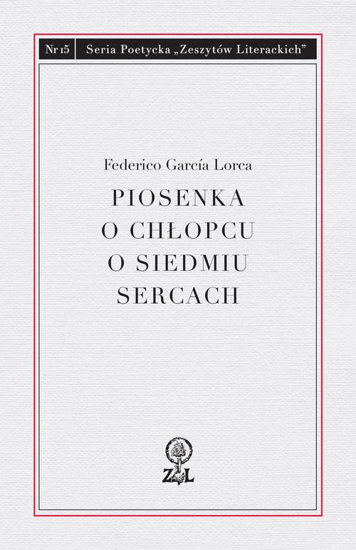 okładka Piosenka o chłopcu o siedmiu sercach, Książka   Federico Garcia  Lorca