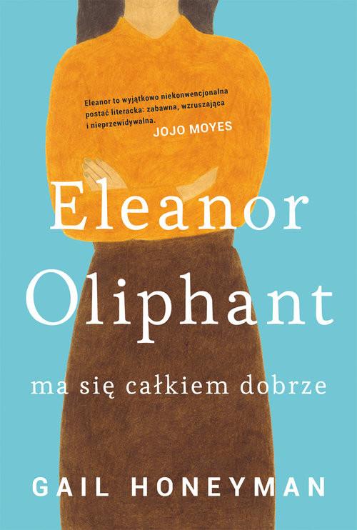 okładka Eleanor Oliphant ma się całkiem dobrze, Książka | Gail Honeyman