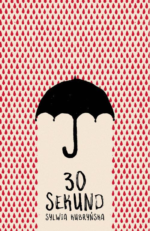 okładka 30 sekund, Książka | Sylwia  Kubryńska