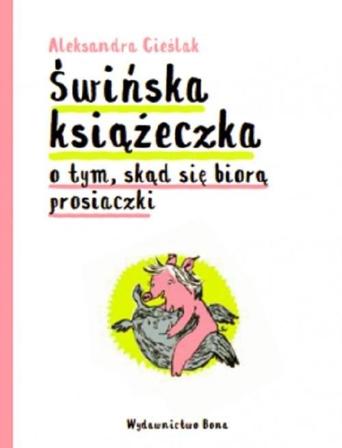 okładka Świńska książeczka, Książka | Cieślak Aleksandra