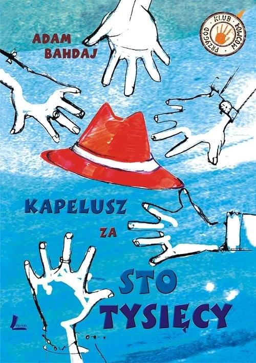 okładka Kapelusz za sto tysięcy, Książka | Bahdaj Adam