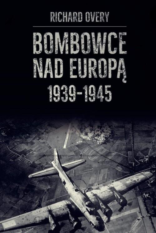 okładka Bombowce nad Europą 1939-1945, Książka | Overy Richard