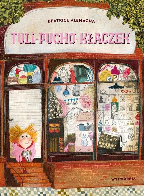 okładka Tuli-pucho-kłaczek, Książka | Alemagna Beatrice