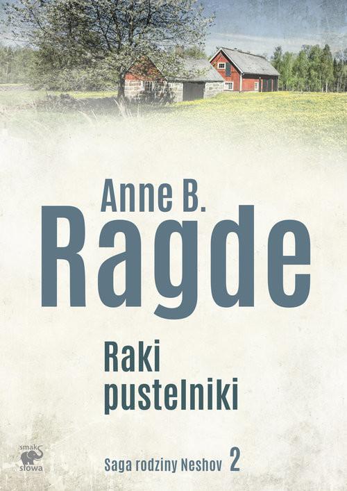 okładka Saga rodziny Neshov Tom 2 Raki pustelniki, Książka | Anne B. Ragde