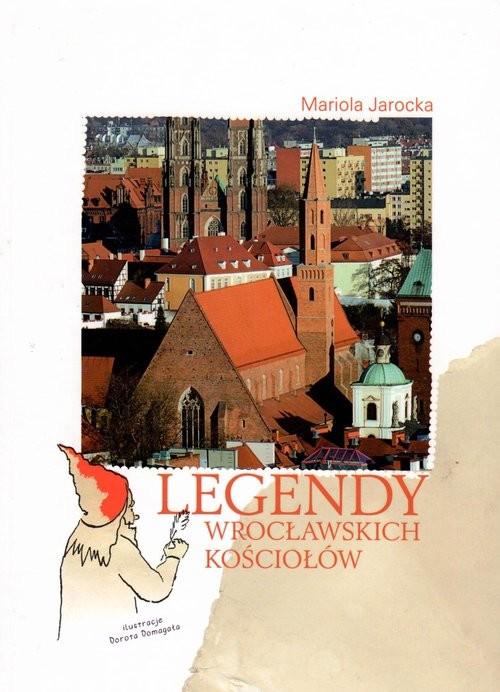 okładka Legendy wrocławskich kościołów, Książka | Mariola Jarocka