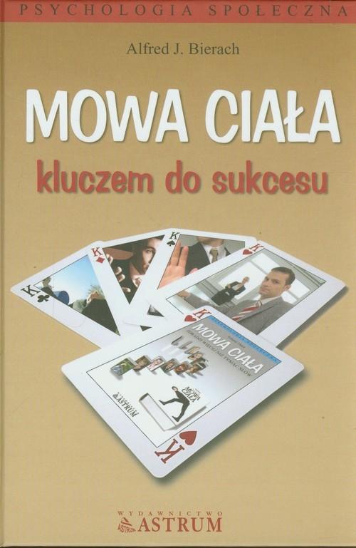 okładka Mowa ciała kluczem do sukcesu, Książka   Alfred J. Bierach