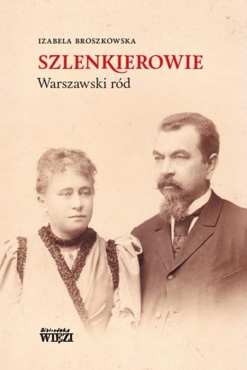 okładka Szlenkierowie warszawski ródksiążka |  | Broszkowska Izabela