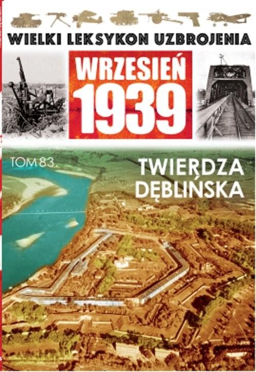 okładka Twierdza Dęblińskaksiążka |  | Praca Zbiorowa