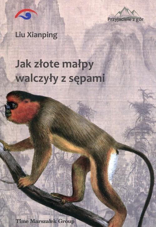 okładka Jak złote małpy walczyły z sępami, Książka | Xianping Liu