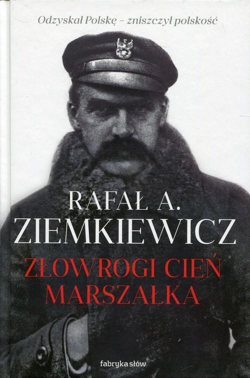 okładka Złowrogi cień Marszałka, Książka   Rafał A. Ziemkiewicz