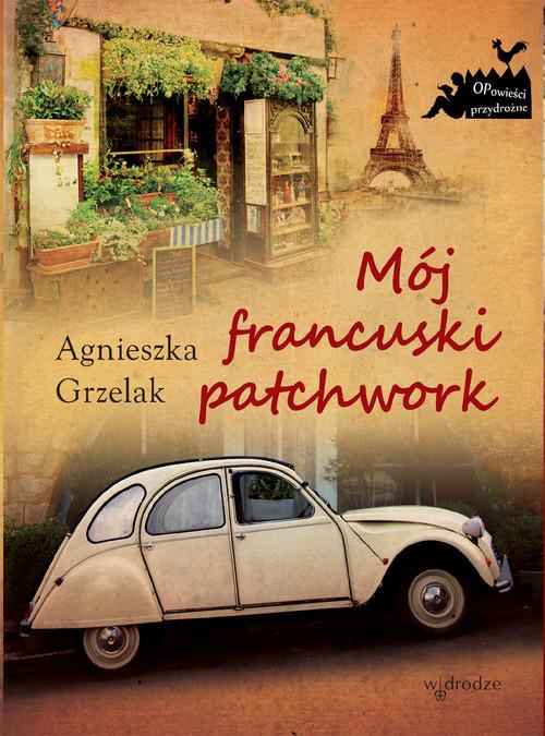 okładka Mój francuski patchwork, Książka | Agnieszka Grzelak