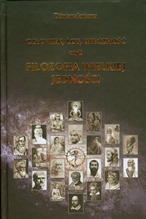 okładka Człowiek los wieczność czyli filozofia wielkiej jedności, Książka | Dżnianakriszna