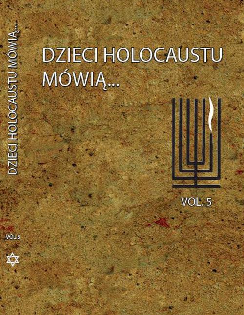 okładka Dzieci Holocaustu mówią Tom 5, Książka | Praca Zbiorowa