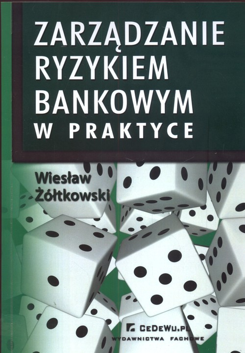 okładka Zarządzanie ryzykiem bankowym w praktyce, Książka | Żółtkowski Wiesław