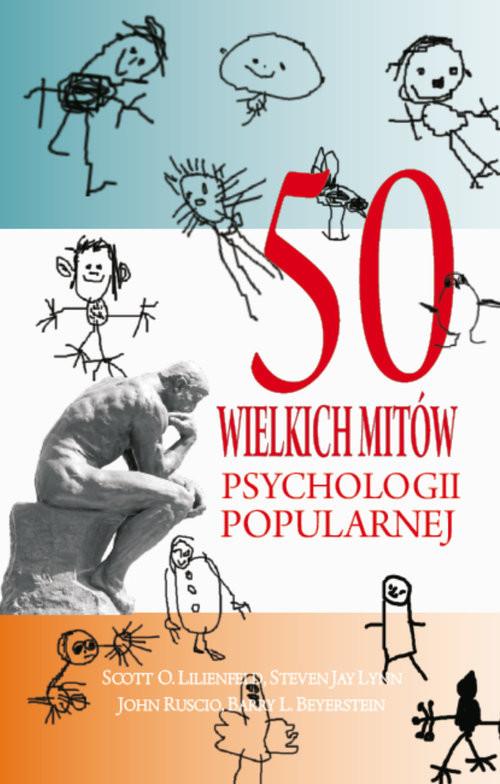 okładka 50 wielkich mitów współczesnej psychologii, Książka   Scott Lilienfeld, at all O.