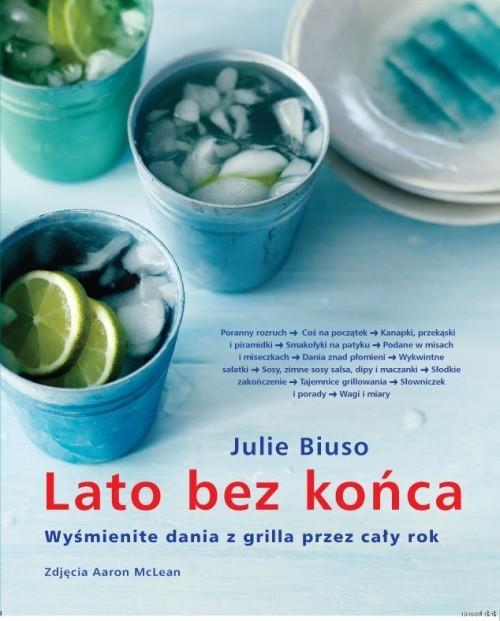 okładka Lato bez końca Wyśmienite dania z grilla przez cały rok, Książka | Biuso Julie