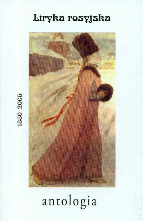 okładka Liryka rosyjska Antologia 1880-2005, Książka |