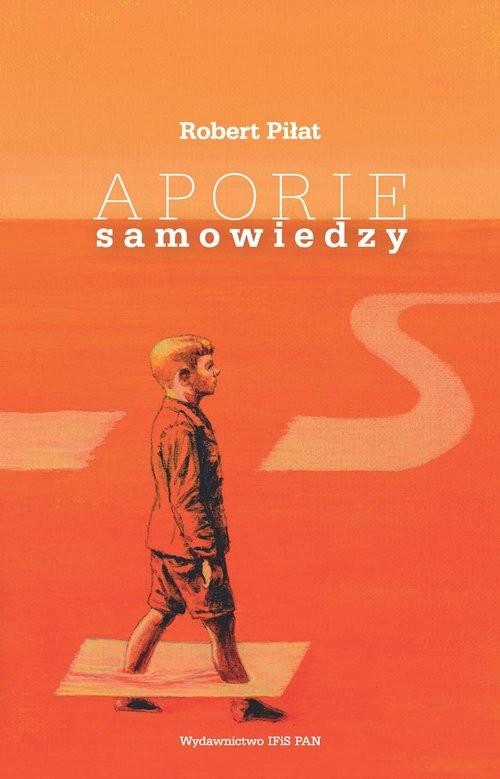 okładka Aporie samowiedzy, Książka | Piłat Robert