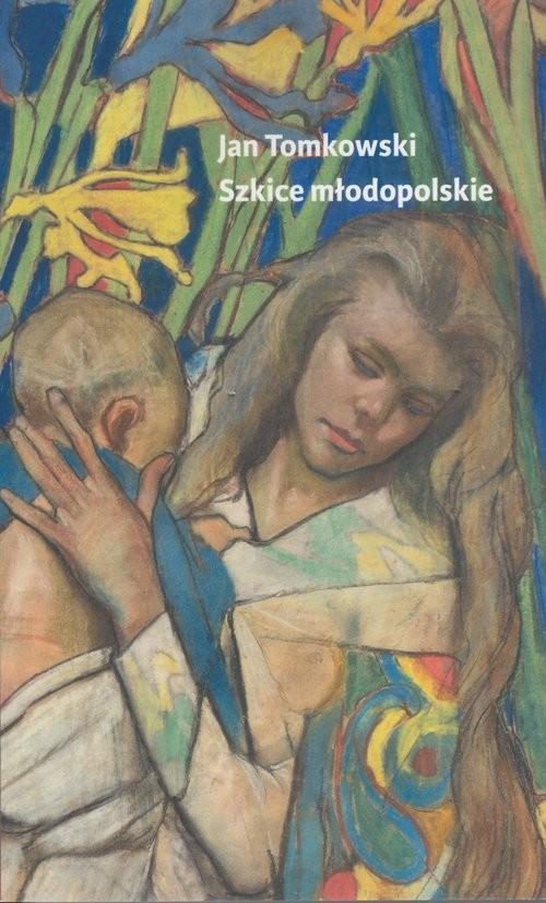 okładka Szkice młodopolskie, Książka | Tomkowski Jan