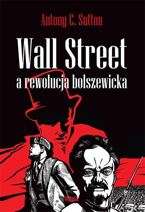okładka Wall Street a rewolucja bolszewicka, Książka | Antony C. Sutton