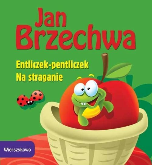 okładka Wierszykowo Entliczek-pentliczek Na straganie, Książka | Brzechwa Jan