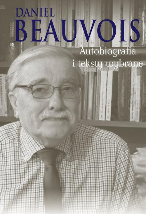 okładka Autobiografia i teksty wybrane, Książka | Beauvois Daniel